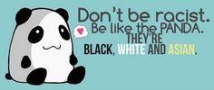 Pandas aren't racist.