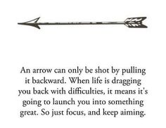 I would not get the saying tattooed on me but I would love a wrist arrow tattoo small and cute and always have this saying in my head and the arrow as a reminder