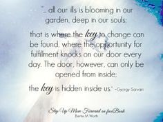 """"""" ... all our ills is blooming in our garden, deep in our souls..."""""""