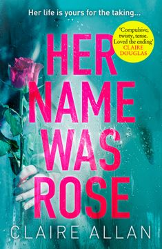 Her Name Was Rose – Claire Allan –  5* Review