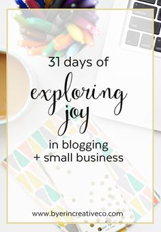31 Days of Exploring Joy in Blogging + Small Business || Put on your boss lady boots and join me for a month of exploring joy in blogging and small business!