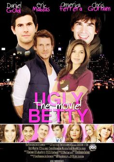 Ugly Betty the movie I want to see this!!