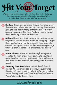 Hit your target market with these tips on who to find and why they're ready to buy. HOW to get their attention and convert them to devoted clients is in my course, Broker Flow.   Click image for more info!