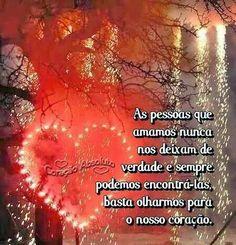 """=mensagemais=: =As pessoas que amamos nunca nos deixam...""""=(Coraç..."""