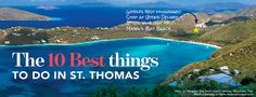 USVI 10 best:  1.magens bay, 2.duty free shopping, 3. trunk bay, st. john - underwater trail, 4. coral world ocean park, 5. virgin islands ecotours, 6. active island tours & events, 7. mountain top, 8. historic walking tour of downtown, 9. day trip to other islands, 10. watersports