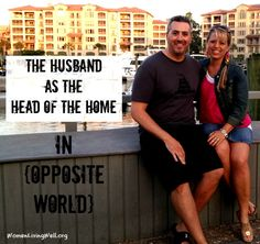 The Husband as the Head of the Home {In Opposite World}