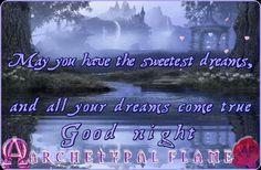 Archetypal Flame -sweetest dreams en May you have the sweetest dreams and all your dreams come true, good night beloved souls, Love and light ∞☮ ♡ ˡᵒᵛᵉ ∞☮ ♡ ˡᵒᵛᵉ ∞☮ ♡ ˡᵒᵛᵉ ∞☮ ♡ ˡᵒᵛᵉ ∞☮ ♡ ˡᵒᵛᵉ Agape ke Fos ∞☮ ♡ ˡᵒᵛᵉ ∞☮ ♡ ˡᵒᵛᵉ ∞☮ ♡ ˡᵒᵛᵉ ∞☮ ♡ ˡᵒᵛᵉ ∞☮ ♡ ˡᵒᵛᵉ #buenas #noches #doulces #suenos #amor #luz #agape #fos #good #night #sweet #dreams #love #light #Archetypal #Flame #καληνύχτα #όνειρα #γλυκά #Αρχέτυπη #Φλόγα #αγάπη #φως