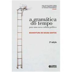 Livro - A Gramática do Tempo: Para uma Nova Cultura Política - Boaventura de Sousa Santos