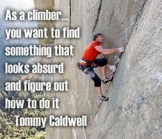 As a climber…you wa