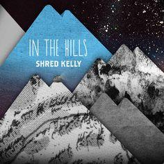 Shred Kelly - In the Hills Fossils, Folk, Album, My Love, Music, Art, Musica, Art Background, Musik