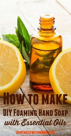 DIY Foaming Hand Soap - Conventional hand soaps are loaded with toxic chemicals, such as tricolosan. Make your own that's natural and effective for keeping hands clean - DontMesswithMama.com