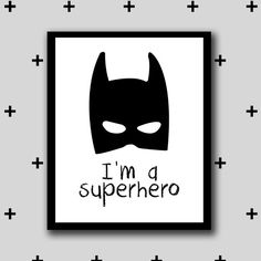 Printable batman superhero artwork - im a superhero wall art - boys room superhero - monochrome - INSTANT DIGITAL DOWNLOAD