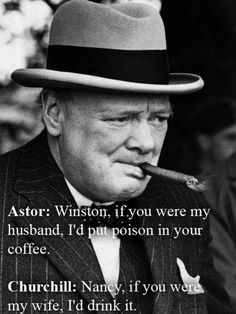 The great Winston S. Churchill with his trademark cigar. What an intriguing man… Best Comebacks Ever, Comebacks And Insults, Funny Comebacks, Clever Comebacks, Churchill Quotes, Winston Churchill, Funny Burns, Funny Quotes, Life Quotes