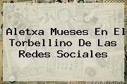 http://tecnoautos.com/wp-content/uploads/imagenes/tendencias/thumbs/aletxa-mueses-en-el-torbellino-de-las-redes-sociales.jpg Aletxa Mueses. Aletxa Mueses en el torbellino de las redes sociales, Enlaces, Imágenes, Videos y Tweets - http://tecnoautos.com/actualidad/aletxa-mueses-aletxa-mueses-en-el-torbellino-de-las-redes-sociales/