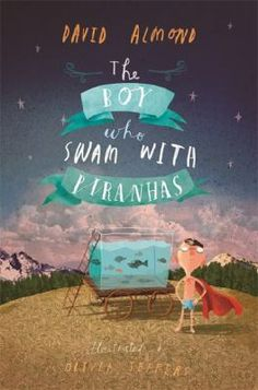 The Boy Who Swam with Piranhas by David Almond, illustrated by Oliver Jeffers, Multi-award-winning author David Almond brings us a joyfully life-affirming and fabulously fishy tale about one boy's journey from anguish to joy. Oliver Jeffers, Book Cover Design, Book Design, Lectures, Children's Literature, The Villain, Children's Book Illustration, Book Illustrations, Boys Who