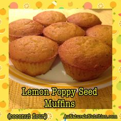 Lemon Poppy Seed Muffins. Moist and delicious! Made with coconut flour. (Paleo, gluten-free, low-carb). By www.aunaturalenutrition.com