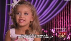 "Articulate your priorities. | 23 Important Life Lessons From ""Toddlers & Tiaras"""