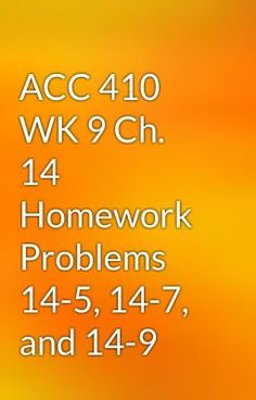 "Read ""ACC 410 WK 9 Ch. 14 Homework Problems 14-5, 14-7, and 14-9"" #action #spiritual"