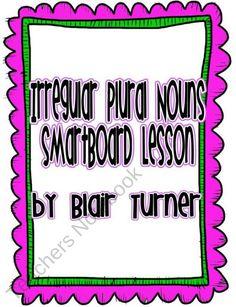Irregular Plural Nouns SmartBoard Lesson product from Blair-Turner on TeachersNotebook.com