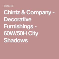 Chintz & Company - Decorative Furnishings - 60W/50H City Shadows