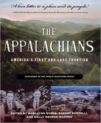 The Appalachians : America's first and last frontier / edited by Mari-Lynn Evans, Holly George-Warren, and Robert Santelli with Tom Robertson - [Virginia] : West Viginia University Press, cop. 2013