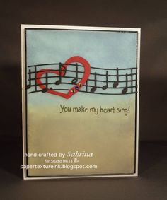 You Make My Heart Sing by shmyrick - Cards and Paper Crafts at Splitcoaststampers