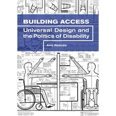 Building Access : Universal Design and the Politics of Disability Feminist Theory, Built Environment, Disability, Medicine, Politics, Writing, This Or That Questions, Building, Wealth