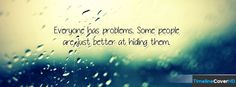 Everyone Has Problems 2 Timeline Cover 850x315 Facebook Covers - Timeline Cover HD