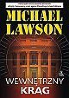 Michael Lawson: Wewnętrzny krąg - http://lubimyczytac.pl/ksiazka/86361/wewnetrzny-krag