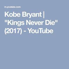 """Kobe Bryant   """"Kings Never Die"""" (2017) - YouTube"""