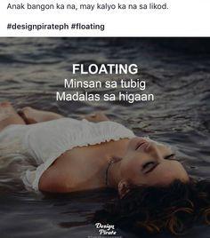 Tagalog Quotes, Hugot Lines, Saving Quotes, Inspirational Qoutes, Pick Up Lines, Common Sense, Sad Quotes, Filipino, Personality