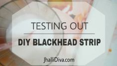 Testing DIY Blackhead Removal Strips - Does It Actually Work
