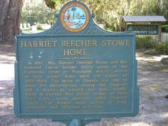 Did you know that Harriet Beecher Stowe, author of Uncle Tom's Cabin, had a home right here in Florida? She even wrote another book, Palmetto Leaves, based on her time here.