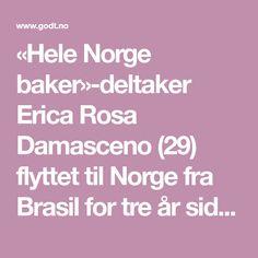 «Hele Norge baker»-deltaker Erica Rosa Damasceno (29) flyttet til Norge fra Brasil for tre år siden og ville hylle nordmenn og forholdet til lompe med å bake lefser laget av søtpotet.       Erica fikk særlig skryt av dommerne for smaken og at lefsene smeltet i munnen.       I tredje episode i sesong 3 stod nemlig brødbaking på menyen. Oppgaven var å lage to forskjellige flate brød med smak: En med gjær og en uten.       Foto: Rune Bendiksen/TV3