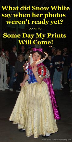 Silly Disney Joke - Q: What did snow white say when her photos weren't ready yet?  A: Some Day My Prints Will come!   (Photo:  Snow White in the Main Street Electrical Parade)  For a list of all the places to see the Disney Princesses at Disney World - http://www.buildabettermousetrip.com/disney-princesses-at-disney-world #DisneyWorld