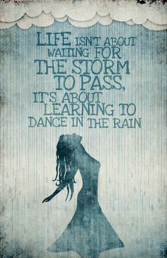 Dancing in the rain:) #life #quotes #words