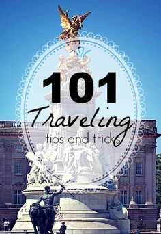 101 traveling tips and tricks: what to bring, what to do, how to combat jet lag--everything travel-related. #traveltricks