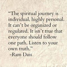 """""""The spiritual journey"""" -Ram Dass Spiritual Love, Spiritual Wisdom, Spiritual Awakening, Spiritual Inspiration, Ram Dass, Great Quotes, Quotes To Live By, Inspirational Quotes, Motivational"""