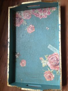 Lovely tray - Annie Sloan chalk paint, crackle effect, decoupage roses