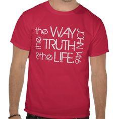 The way the Truth  the Life John 14:6 t-shirt