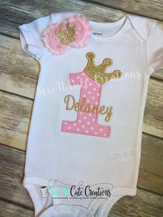 Custom Embroidery shirt for Delaney's First birthday. Pink, Gold, tiaras & hearts. Made by Sew N Cute Creations!! With matching shabby flowers 1 tiara headband!