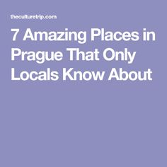 7 Amazing Places in Prague That Only Locals Know About