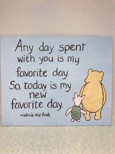 Winnie the Pooh painting with favorite day quote, Pooh and Piglet& favorite. Winnie the Pooh painting with favorite day quote, Pooh and Piglet& favorite day canvas art by MoonbeamsBearDreams on Etsy Best Friend Quotes, New Quotes, Happy Quotes, Positive Quotes, Love Quotes, Funny Quotes, Inspirational Quotes, Good Quotes About Friends, Family And Friends Quotes
