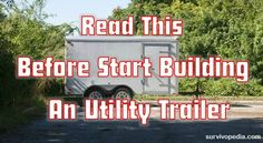 Survivopedia Read This Before Start Building An Utility Trailer