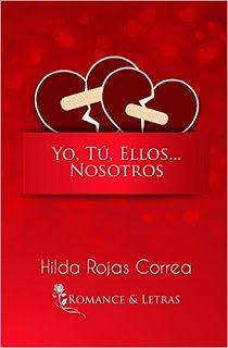 El Rincón de Solita: Books, Colors & Stuff: Reseña: Yo, tú, ellos... Nosotros - Hilda Rojas Co...