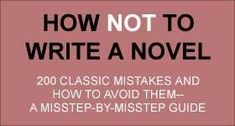 I'm already NOT writing a novel. Maybe this book will help me to write one without a lot of missteps.