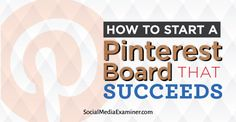 How to Start a Pinterest Board That Succeeds