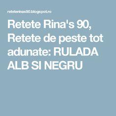 Retete Rina's 90, Retete de peste tot adunate: RULADA ALB SI NEGRU