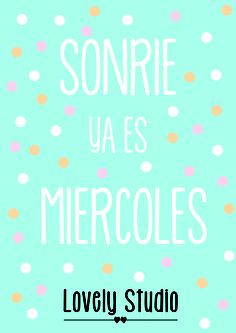 Smile, it´s already wednesday! Spanish Posters, Spanish Memes, Ap Spanish, Spanish Quotes, Learning Spanish, Spanish Class, Good Day Quotes, Daily Quotes, Quote Of The Day