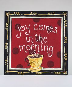 Psalms 30:5b Weeping may endure for a night, but joy comes in the morning.